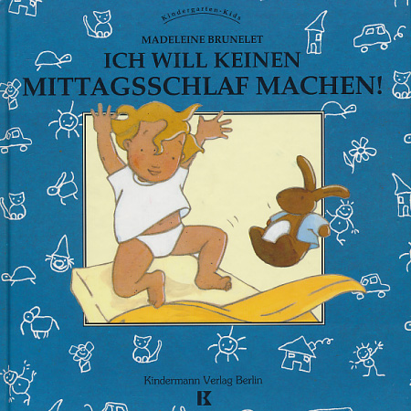 ich will keinen mittagsschlaf machen kindergarten buch f r coole kids. Black Bedroom Furniture Sets. Home Design Ideas